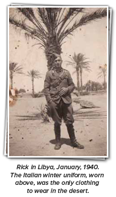 Rick in Libya, January, 1940. The Italian winter uniform, worn above, was the only clothing to wear in the desert.